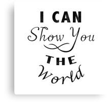 I Can Show You The World Canvas Print