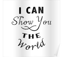 I Can Show You The World Poster