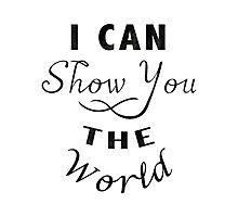 I Can Show You The World Photographic Print