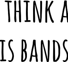 all i think about is bands by Caspresso
