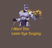 I want this laser eye surgery.  Unisex T-Shirt