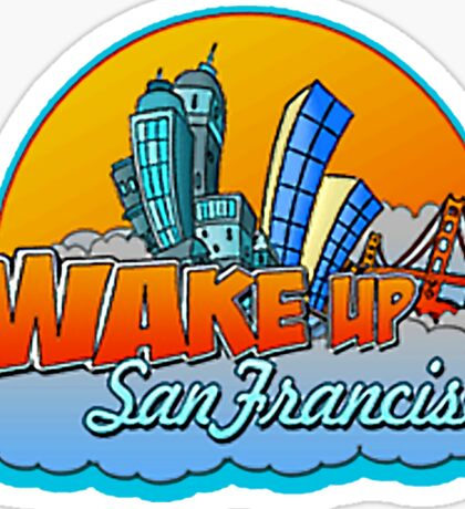 Wake Up San Francisco Sticker
