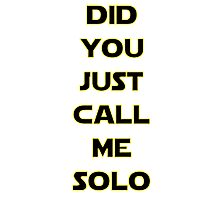 Solo? Photographic Print