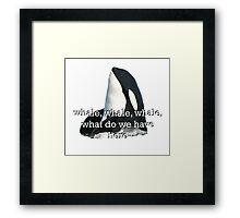 Whale Whale Whale... Sticker Framed Print