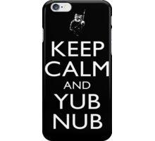 Keep Calm & Yub Nub iPhone Case/Skin