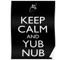 Keep Calm & Yub Nub Poster