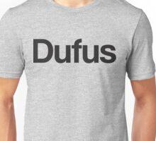 Dufus Unisex T-Shirt