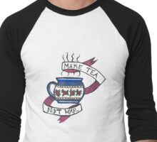 Make Tea Not War Men's Baseball ¾ T-Shirt