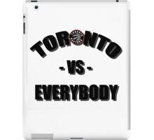 Toronto vs Everybody - Raptors  iPad Case/Skin