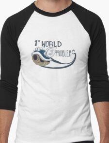 1st World Problems Men's Baseball ¾ T-Shirt