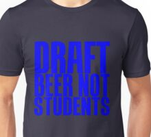DRAFT BEER NOT STUDENTS Unisex T-Shirt