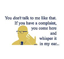 Quotes and quips - if you have a complaint Photographic Print