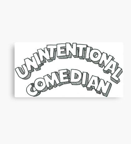 Unintentional Comedian Canvas Print