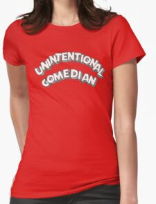Unintentional Comedian Womens Fitted T-Shirt