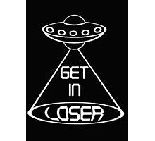 Get in Loser - Alien Coming Photographic Print
