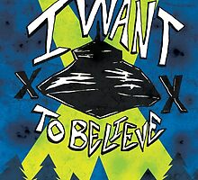I Want To Believe Redux by 409design