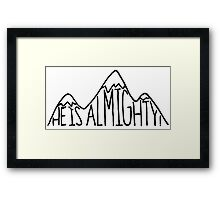 He is Almighty Framed Print