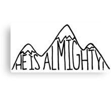 He is Almighty Canvas Print