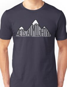 He is Almighty Unisex T-Shirt