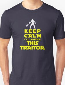 Keep Calm I'll handle this traitor Unisex T-Shirt