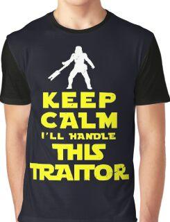 Keep Calm I'll handle this traitor Graphic T-Shirt