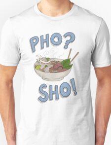 Pho? Sho! T-Shirt