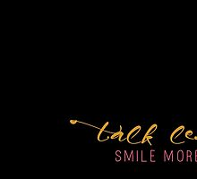 Talk Less, Smile More by Spread-Love
