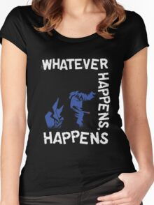 Whatever Happens, Happens Women's Fitted Scoop T-Shirt
