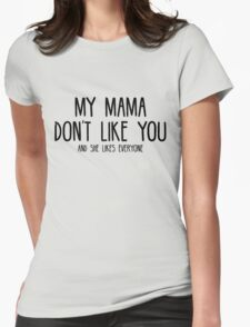 Justin Bieber - My Mama Don't Like You - Black Womens Fitted T-Shirt