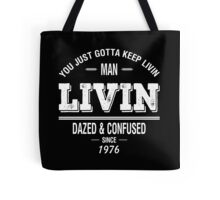 Dazed and Confused - LIVIN Tote Bag