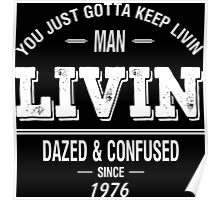 Dazed and Confused - LIVIN Poster