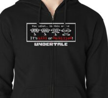 KILL OR BE KILLED! (UNDERTALE) Zipped Hoodie