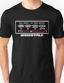 KILL OR BE KILLED! (UNDERTALE) T-Shirt