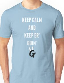 Keep Calm And Keep Er' Goin' Pro Gamer Unisex T-Shirt