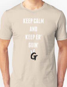 Keep Calm And Keep Er' Goin' Pro Gamer T-Shirt