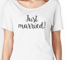 Just Married Newly Wed Honeymoon Women's Relaxed Fit T-Shirt