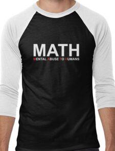 Math, Mental Abuse To Humans Men's Baseball ¾ T-Shirt