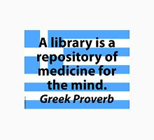 A Library Is A Repository - Greek Proverb Unisex T-Shirt