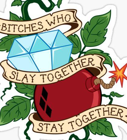 Slay Together, Stay Together - Gotham City Sirens Sticker