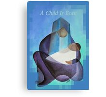 A Child Is Born Christmas Greeting Canvas Print