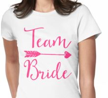 Team Bride Wedding Quote Womens Fitted T-Shirt