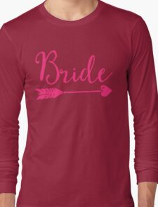 Bride Wedding Quote Long Sleeve T-Shirt