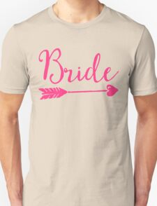 Bride Wedding Quote Unisex T-Shirt