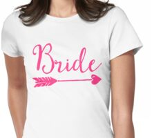 Bride Wedding Quote Womens Fitted T-Shirt