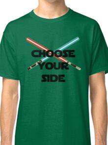 Choose A Side Classic T-Shirt