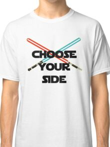 Choose A Side Classic T-Shirt
