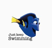just keep swimming dory Unisex T-Shirt