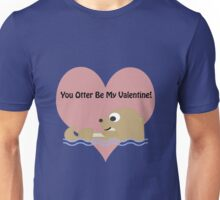You Otter Be My Valentine Unisex T-Shirt
