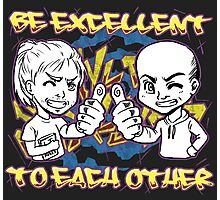 BE EXCELLENT TO EACH OTHER! LARP Photographic Print