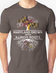 MARYLAND GROWN WITH ILLINOIS ROOTS T-Shirt